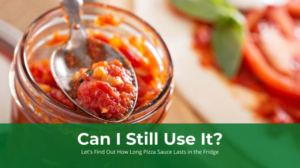How Long Pizza Sauce Lasts in the Fridge