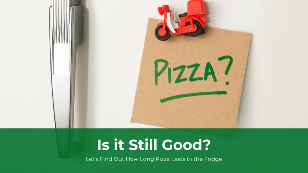 How long pizza lasts in the fridge
